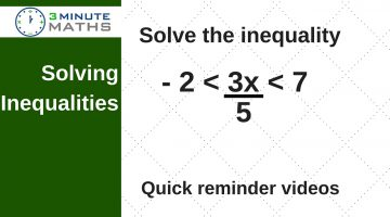 Solving inequalities using algebra – foundation to mid-level