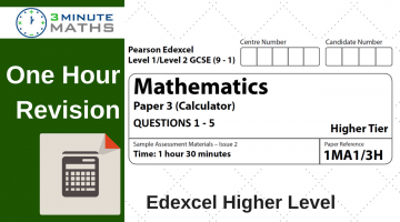 One Hour Revision – Edexcel GCSE Maths Higher Calculator Paper 3