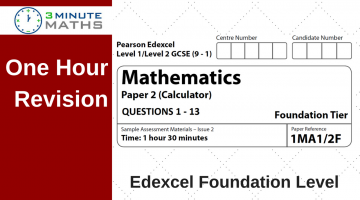 One Hour Revision – Edexcel Foundation paper 2 calculator